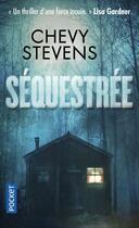 Couverture du livre « Séquestrée » de Chevy Stevens aux éditions Pocket