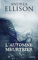 Couverture du livre « L'automne meurtrier » de Andrea Ellison aux éditions Harpercollins