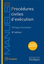 Couverture du livre « Procédures civiles d'exécution ; voies d'exécution - procédures de distribution (8e édition) » de Philippe Hoonakker aux éditions Bruylant