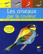 Couverture du livre « Les oiseaux par la couleur » de Francois Desbordes et Alban Larousse et Marc Duquet aux éditions Delachaux & Niestle