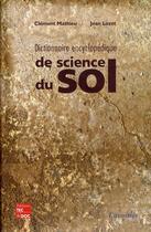 Couverture du livre « Dictionnaire encyclopédique de science du sol » de Clement Mathieu et Jean Lozet aux éditions Tec Et Doc