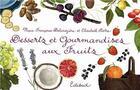 Couverture du livre « Desserts et gourmandises aux fruits » de Marie-Francoise Delaroziere et Elisabeth Pistre aux éditions Edisud