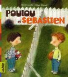Couverture du livre « Poulou et Sébastien » de Rene Escudie et Ulises Wensell aux éditions Bayard Jeunesse