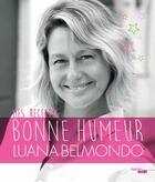 Couverture du livre « Mes recettes bonne humeur » de Luana Belmondo aux éditions Cherche Midi