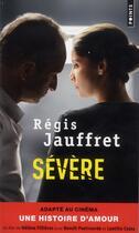 Couverture du livre « Sévère » de Regis Jauffret aux éditions Points