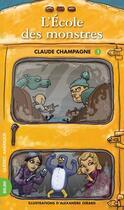 Couverture du livre « L'Ecole Des Monstres » de Claude Champagne aux éditions Quebec Amerique