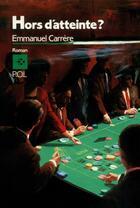 Couverture du livre « Hors d'atteinte » de Emmanuel Carrère aux éditions P.o.l
