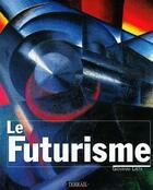 Couverture du livre « Futurisme » de Giovanni Lista aux éditions Terrail