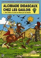 Couverture du livre « Alcibiade Didascaux chez les Gaulois t.1 ; des Celtes à la prise de Rome par les Gaulois » de Clapat et Cornelius Crane aux éditions Editions Athena
