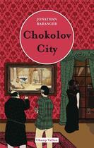 Couverture du livre « Chokolov city » de Jonathan Baranger aux éditions Champ Vallon