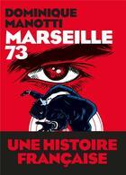 Couverture du livre « Marseille 73 » de Dominique Manotti aux éditions Arenes