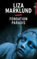 Couverture du livre « Fondation Paradis » de Liza Marklund aux éditions Black Moon