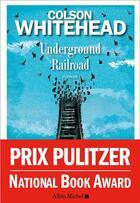 Couverture du livre « Underground railroad » de Colson Whitehead aux éditions Albin Michel