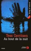Couverture du livre « Au bout de la nuit » de Tess Gerritsen aux éditions Presses De La Cite