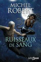Couverture du livre « L'agent des ombres t.9 ; ruisseaux de sang » de Michel Robert aux éditions Fleuve Noir