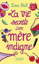 Couverture du livre « La vie secrète d'une mère indigne » de Fiona Neill aux éditions Pocket