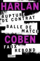 Couverture du livre « Rupture de contrat ; balle de match ; faux rebond » de Harlan Coben aux éditions Pocket