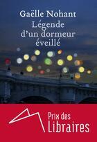 Couverture du livre « Légende d'un dormeur éveillé » de Gaelle Nohant aux éditions Heloise D'ormesson