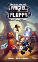 Couverture du livre « Frigiel et Fluffy - cycle des Farlands T.1 ; les trois clans » de Nicolas Digard et Frigiel et Thomas Frick aux éditions Slalom