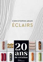 Couverture du livre « Éclairs ; 20 ans de création » de Christophe Adam et Laurent Fau et Sarah Vasseghi aux éditions La Martiniere