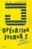 Couverture du livre « Opération Joshua t.2 ; la légende d'Ek Naab » de M. G. Harris aux éditions Milan