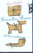 Couverture du livre « Bruxelles Bruno Et Les Cadeaux » de Bruno Gaudens aux éditions Nicolas Philippe