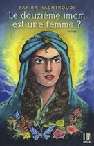 Couverture du livre « Le douzième imam est une femme ? » de Fariba Hachtroudi aux éditions Koutoubia