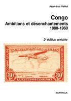Couverture du livre « Congo ; ambitions et désenchantements (1880-1960) » de Jean-Luc Vellut aux éditions Karthala