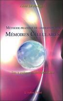Couverture du livre « Méthode pratique de libération des mémoires cellulaires » de Annie Le Martret aux éditions Arbre Fleuri