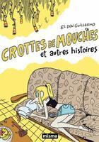 Couverture du livre « Crottes de mouches et autres histoires » de El Don Guillermo aux éditions Misma