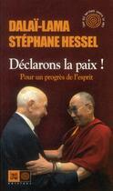 Couverture du livre « Déclarons la paix ! pour un progrès de l'esprit » de Stephane Hessel et Dalai-Lama aux éditions Indigene