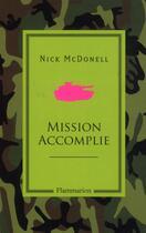 Couverture du livre « Mission accomplie » de Nick Mcdonell aux éditions Flammarion