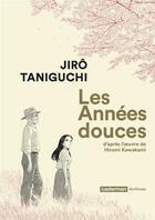 Couverture du livre « Les années douces ; INTEGRALE T.1 ET T.2 » de Jiro Taniguchi et Hiromi Kawakami aux éditions Casterman
