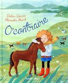 Couverture du livre « O'contraire » de Didier Decoin et Alexandra Huard aux éditions R-jeunesse