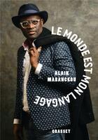 Couverture du livre « Le monde est mon langage » de Alain Mabanckou aux éditions Grasset Et Fasquelle