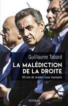 Couverture du livre « La malédiction de la droite » de Guillaume Tabard aux éditions Perrin