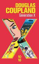 Couverture du livre « Generation X » de Douglas Coupland aux éditions 10/18