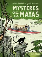 Couverture du livre « Mystères chez les mayas » de Alain Surget et Louis Alloing aux éditions Abc Melody