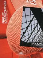 Couverture du livre « Eros et l'architecture » de Frederic Allamel aux éditions La Villette