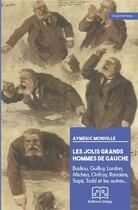 Couverture du livre « Les jolis grands hommes de gauche. badiou, guilluy, lordon, ranciere, michea, onfray, etc., » de Aymeric Monville aux éditions Delga