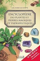 Couverture du livre « Encyclopédie des plantes et des pierres magiques et thérapeutiques » de Lise-Marie Lecompte aux éditions Trajectoire
