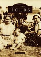 Couverture du livre « Tours t.1 » de Brigitte Lucas aux éditions Editions Sutton