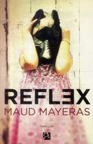 Couverture du livre « Reflex » de Maud Mayeras aux éditions Anne Carriere
