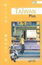 Couverture du livre « Destinations Plus ; Taïwan Plus ; Repères De Vie Quotidienne » de Jean-Louis Pages aux éditions Solilang