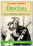 Couverture du livre « Obscénia ou lettres à la Présidente » de Theophile Gautier aux éditions Dominique Leroy