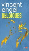 Couverture du livre « Belgiques T.3 » de Vincent Engel aux éditions Ker Editions