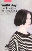 Couverture du livre « Lumieres de hong kong (les) » de Wang/Anyi aux éditions Picquier