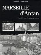Couverture du livre « Marseille d'antan ; Marseille à travers la carte postale ancienne » de Isabelle Rauch aux éditions Herve Chopin