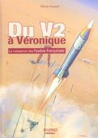 Couverture du livre « Du v2 a veronique » de Olivier Huwart aux éditions Marines