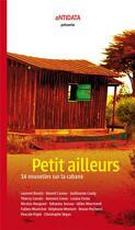 Couverture du livre « Petit ailleurs ; 14 nouvelles sur la cabane » de Collectif aux éditions Antidata